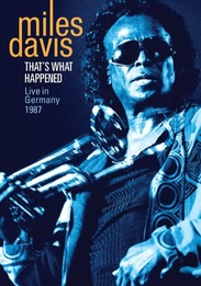 Miles Davis: That's What Happened Live in Germany 1987