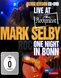 Mark Selby: Live at Rockpalast - One Night in Bonn